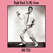 Right Back To My Arms by Joe Tex