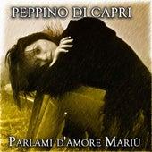 Parlami d'amore Mariù (20 Canzoni Originali) by Peppino Di Capri