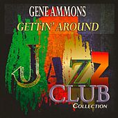 Gettin' Around (Jazz Club Collection) de Gene Ammons