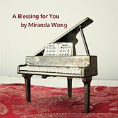 A Blessing for You (From Wedding March By Mendelssohn, Op. 61) [Arranged By Miranda Wong] by Miranda Wong