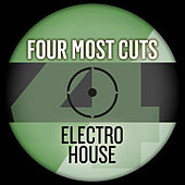 Four Most Cuts Presents - Electro House by Various Artists