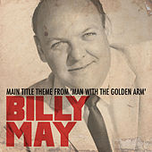 Main Title Theme From 'Man with the Golden Arm' von Billy May