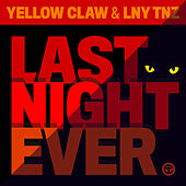 Last Night Ever by Yellow Claw