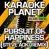Pursuit of Happiness (Steve Aoki Remix) [Karaoke Version] (Originally Performed By Kid Cudi) de A-Type Player