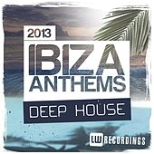 Ibiza Summer 2013 Anthems: Deep House - EP by Various Artists