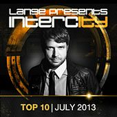 Lange pres. Intercity Top 10 July 2013 - EP by Various Artists