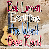 Bob Luman, Everytime the World Goes 'Round de Bob Luman