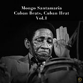 Mongo Santamaria, Cuban Beats, Cuban Heat Vol. 1 de Mongo Santamaria