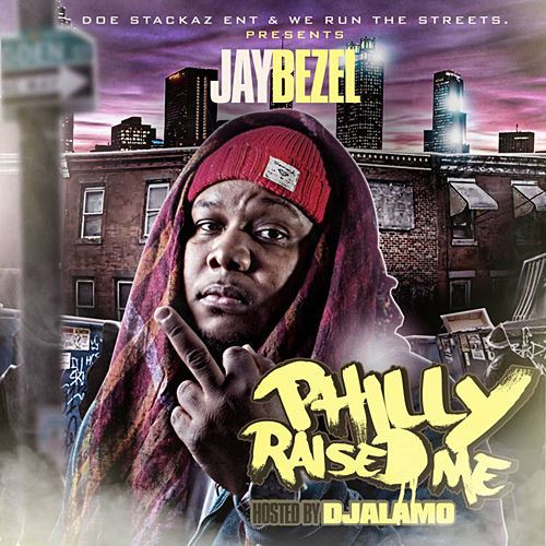 Philly Raised Me by Jay Bezel