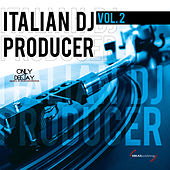 Italian DJ Producer, Vol. 2 by Various Artists