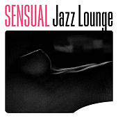 Sensual Jazz Lounge by Various Artists