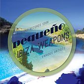 Ibiza Weapons (Volume 1) - EP by Various Artists