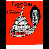 The World's Greatest Sinner (Original Motion Picture Soundtrack) [Timothy Carey Presents:] by Frank Zappa