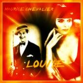 Louise de Maurice Chevalier