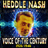 Voice of the Century 1926-1946 by Heddle Nash