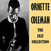 The Jazz Collection by Ornette Coleman