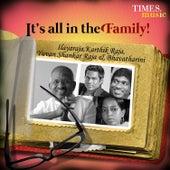 It's All in the Family! - Ilayaraja, Yuvan Shankar Raja, Karthik Raja and Bhavatharini by Various Artists