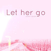 Let Her Go by Justin Jones