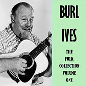The Folk Collection Volume One by Burl Ives