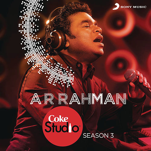 Coke Studio India Season 3: Episode 1 by A.R. Rahman