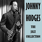 The Jazz Collection by Johnny Hodges