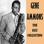 The Jazz Collection de Gene Ammons
