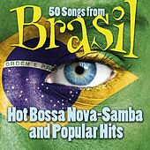 50 Songs from Brasil - Hot Bossa Nova - Samba and Popular Hits von Various Artists
