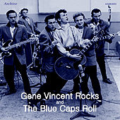 Gene Vincent Rocks and the Blue Caps Roll by Gene Vincent
