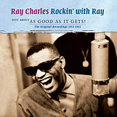 Rockin' with Ray - Just About as Good as It Gets! von Ray Charles