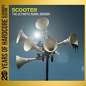 The Ultimate Aural Orgasm (20 Years of Hardcore - Expanded Edition) (Remastered) by Scooter