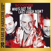 Who's Got the Last Laugh Now? (20 Years of Hardcore - Expanded Edition) (Remastered) de Scooter
