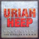Easy Livin' - The Singles A's & B's by Uriah Heep