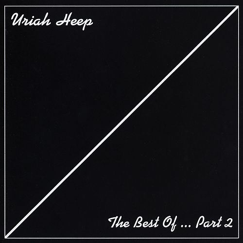 The Best Of... Part 2 by Uriah Heep