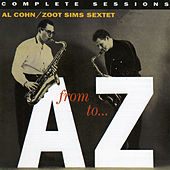 From A to Z: Complete Sessions (with Milt Hinton & Osie Johnson) [Bonus Track Version] by Zoot Sims