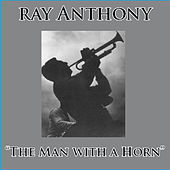 The Man with the Horn by Ray Anthony