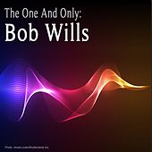 The One And Only : Bob Wills de Bob Wills