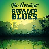 The Greatest Swamp Blues de Various Artists