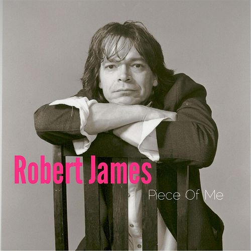 Piece of Me by Robert James