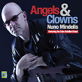 Angels & Clowns (feat. The Duke Robillard Band) by Nuno Mindelis