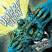 We Ain't Leavin' Till You're Bleedin' by Death Ray Vision