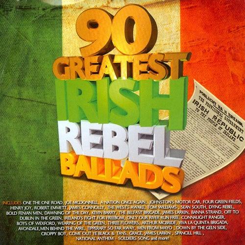 90 Greatest Irish Rebel Ballads by Various Artists