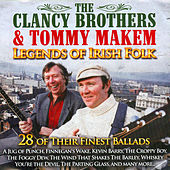 Legends of Irish Folk: 28 of Their Finest Ballads by The Clancy Brothers And Tommy Makem