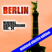 Berlin Minimal Underground, Vol. 24 von Various Artists