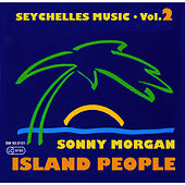 Seychelles Music - Island People, Vol. 2 by Sonny Morgan