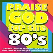 Praise God For The 80s by Various Artists