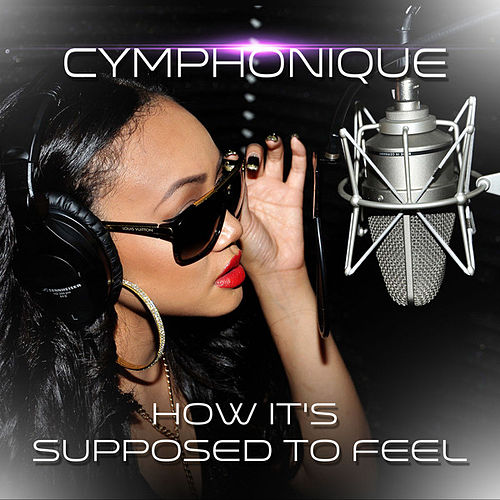 How It's Supposed to Feel by Cymphonique