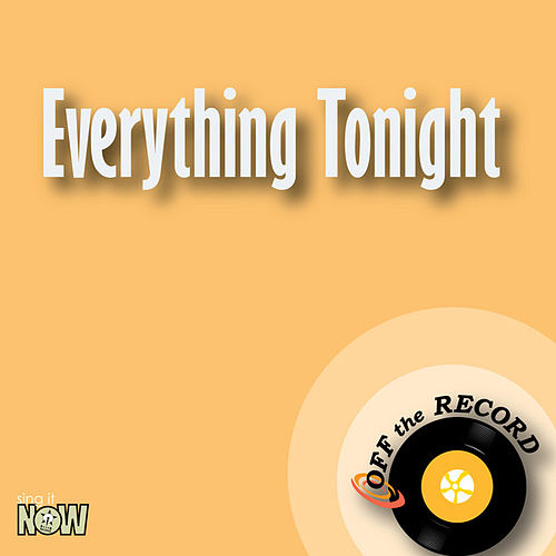 Everything Tonight by Off the Record