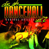 Dis Ah Dancehall, Vol. 2 by Various Artists