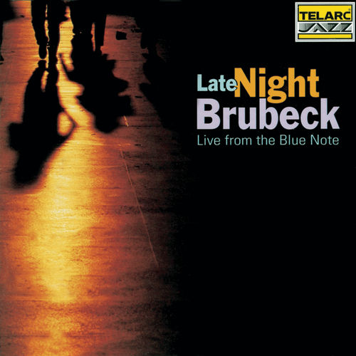 Late Night Brubeck: Live from the Blue Note by Dave Brubeck