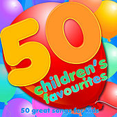 50 Children's Favourites - 50 Great Songs for Kids by Various Artists